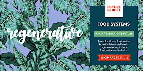 FuturePlanet 10XIMPACT CLIMATE - Food Systems tickets