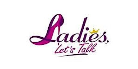 Ladies, Let's Talk tickets