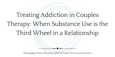 Treating Addiction in Couples Therapy tickets
