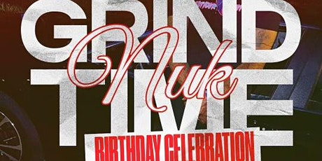 GrindTime Nuk Official Birthday Bash tickets