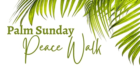 Palm Sunday Peace Walk tickets