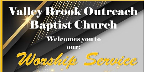 Valley Brook Outreach Baptist Church - Worship Service - March 7, 2021 tickets