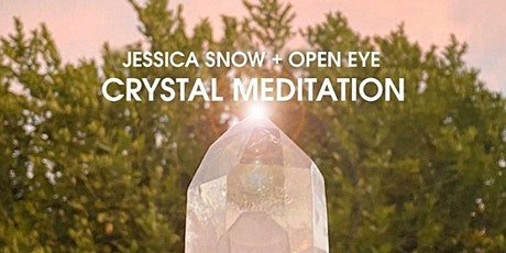 Open Eye + Jessica Snow Crystal Meditation Series - Obsidian tickets