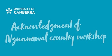 Acknowledgement of Ngunnawal Country Workshop tickets