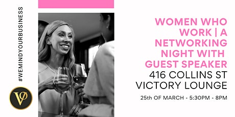 Women Who Work | A Networking Night With Special Guest Speaker tickets