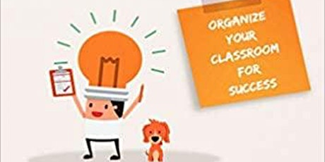 Project Plan Your Classroom: Organize Your Academic Year for Success! tickets