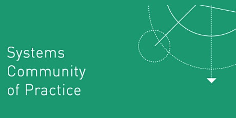 Systems Community of Practice: Visualizing a Theory of Change tickets