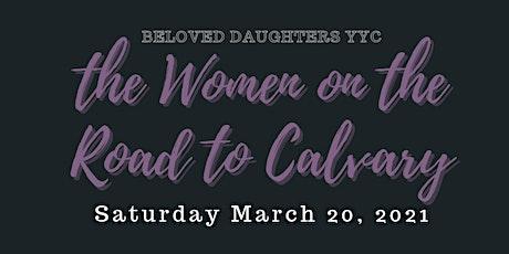 Women's Lenten Liturgy - Women on the Road to Calvary tickets