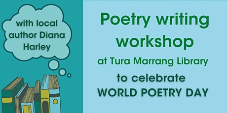 Poetry Writing Workshop with Diana Harley @ Tura Marrang Library tickets