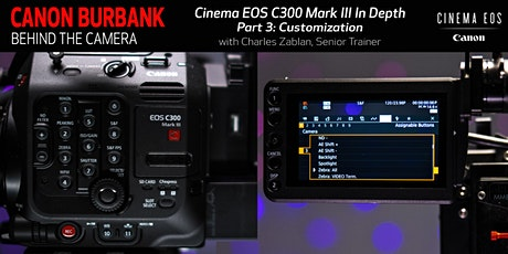 In Depth: Cinema EOS C300 Mark III Part 3-Customization tickets