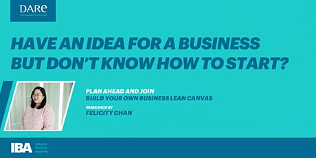 Build Your Own Business Lean Canvas Workshop by Felicity Chan tickets