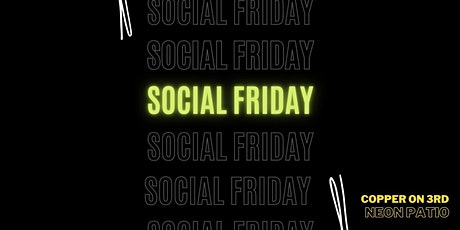 Social Friday at Copper on 3rd tickets