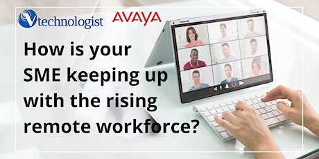 How is your SME keeping up with the rising remote workforce? tickets