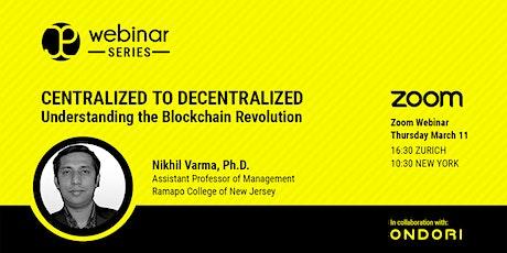 Centralized to Decentralized: Understanding the Blockchain Revolution tickets