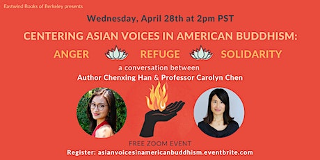 Centering Asian Voices in American Buddhism: Anger, Refuge, Solidarity tickets