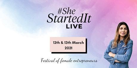 #SheStartedIt LIVE 2021: Festival of Female Entrepreneurs for #IWD2021 Tickets