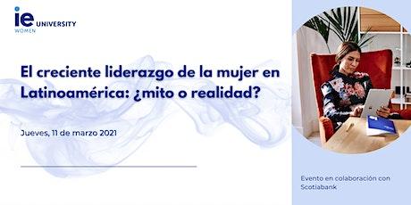 Liderazgo de la mujer en Latinoamérica : ¿mito o realidad? tickets