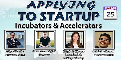 Applying to Startup Incubators & Accelerators Tickets
