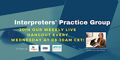 Interpreters' Practice Group's Wednesdays' LIVE Hangout tickets