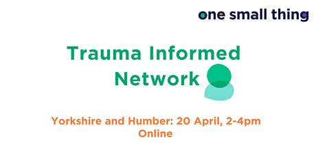 OST Trauma Informed Network Meeting - Yorkshire and Humber tickets