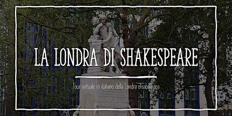 LA LONDRA DI SHAKESPEARE tickets