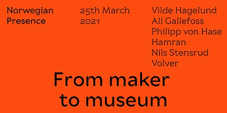 From maker to museum: Norwegian Presence 2021 tickets