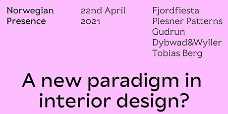 A new paradigm in interior design?: Norwegian Presence 2021 tickets