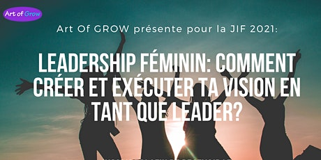 Leadership féminin: Comment créer et exécuter ta vision en tant que leader? billets