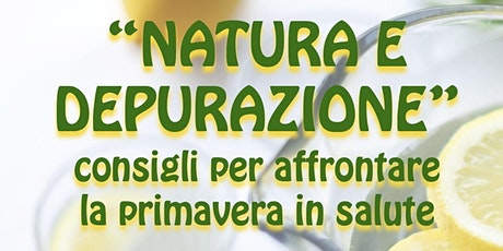 Natura e depurazione: consigli per affrontare la primavera in salute bilhetes