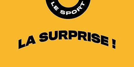 La Surprise Sportive, en ligne : le Vendredi ! billets