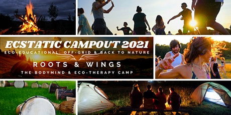 Ecstatic Campout 2021 ROOTS & WINGS  (Bioenergetics,Breathwork& Ecotherapy) tickets