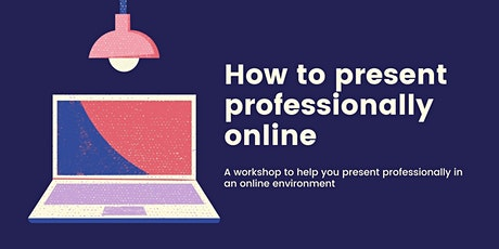 How to Present Professionally in an Online Environment tickets