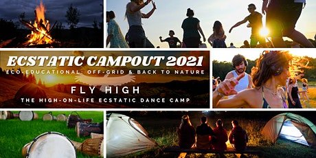 Ecstatic Campout 2021 FLY HIGH (Ecstatic Dance - High On Life Retreat) tickets