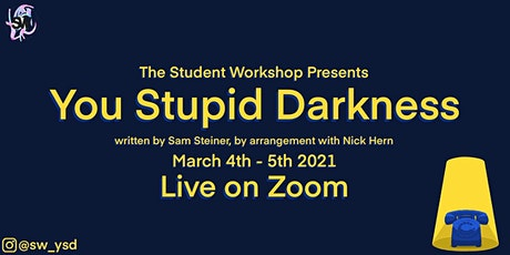 The Student Workshop Presents: You Stupid Darkness tickets