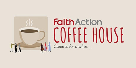 FaithAction Coffee House: Lockdown lifting tickets