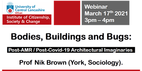 Bodies, Buildings & Bugs: post-AMR/post-Covid-19 architectural imaginaries tickets