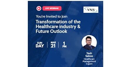 Transformation of Healthcare Industry & Future Outlook tickets