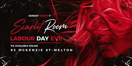Scarlet • LABOUR DAY EVE • Main Room Takeover tickets