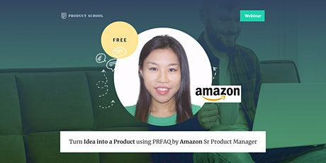 Webinar: Turn Idea into a Product using PRFAQ by Amazon Sr Product Manager tickets