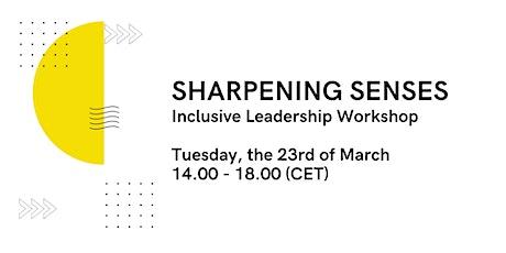 Sharpening Senses: Inclusive Leadership Workshop tickets