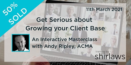 Get Serious about Growing your Client Base, an Interactive Masterclass tickets