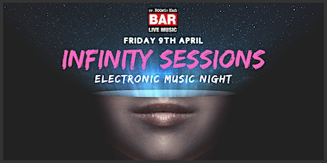 Infinity Sessions- Electronic Music Night tickets