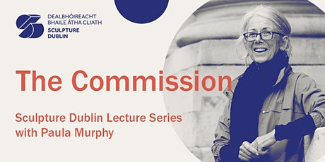 3. The Commission - Sculpture  Dublin Lecture Series with Paula Murphy tickets