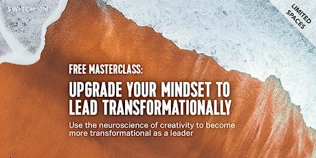 Free Masterclass: Upgrade Your Mindset To Lead Transformationally bilhetes
