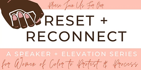 Reset + [Re]CONNECT - A Speaker and Elevation Series tickets