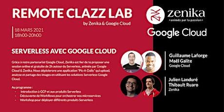 Serverless avec Google Cloud - Remote Clazz Lab tickets