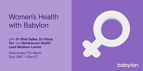 Women's Health with Babylon tickets