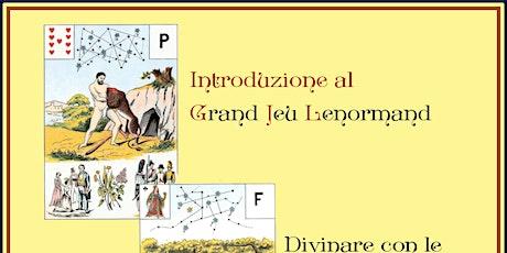 Introduzione al Grand Jeu Lenormand biglietti