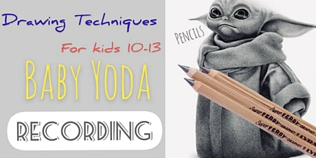 Drawing Techniques for Children 10-13 - Baby Yoda (Recording EXP 7/03 EOD) tickets