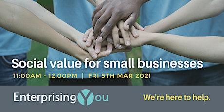 EnterprisingYou webinar: Social value for small businesses tickets